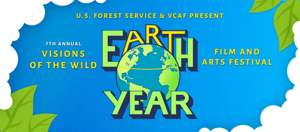 U.S. Forest Service & VCAF present Earth Year Visions of the Wild Film and Arts Festival